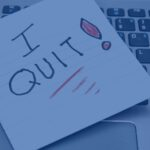 READY TO MOVE ONE? HOW TO TELL IT'S TIME TO QUIT YOUR JOB